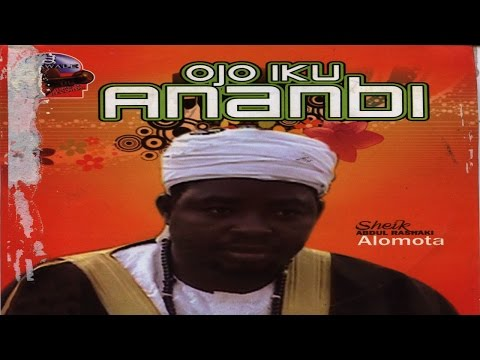 OJO IKU ANOBI -  Sheikh Abdul Rasaq Alomota