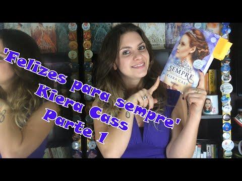 Felizes para sempre - Kiera Cass Parte 1 - Resenha dos contos.