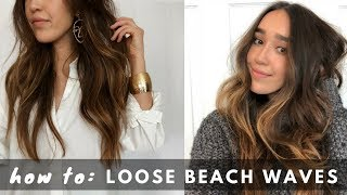 Everyday Loose Textured Waves Tutorial | Easy Beachy Waves