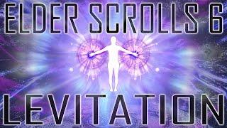 Elder Scrolls VI - Levitation Must Return!