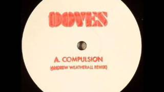 Doves - Compulsion (Andrew Weatherall Mix)
