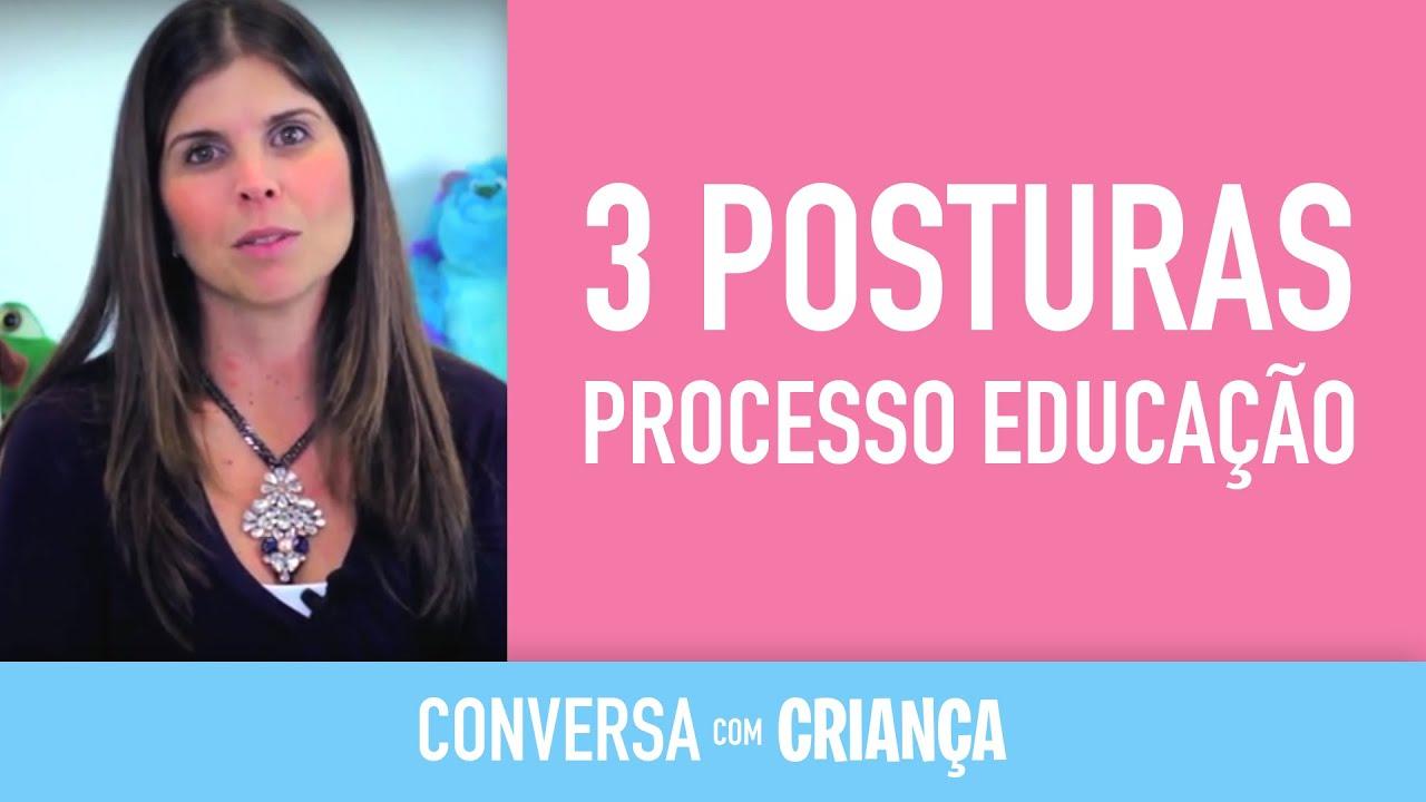 3 Posturas no Processo de Educação - Versão Completa | Psicóloga Infantil Daniella Freixo de Faria
