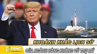 Tin thế giới nổi bật 1/6/20| TT Trump chứng kiến khoảnh khắc lịch sử của ngành hàng không vũ trụ Mỹ