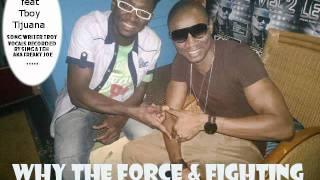 GAMBIA SINGATEH aka Freaky joe & GAMBIA TBOY TIJUANA  why The Force & Fighting new Single 2011