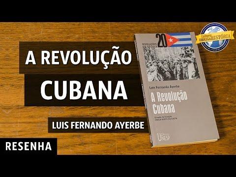 #021 A Revolução Cubana, de Luis Fernando Ayerbe