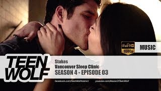 Vancouver Sleep Clinic - Stakes | Teen Wolf 4x03 Music [HD]