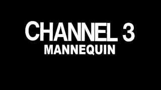 Channel 3 - Mannequin