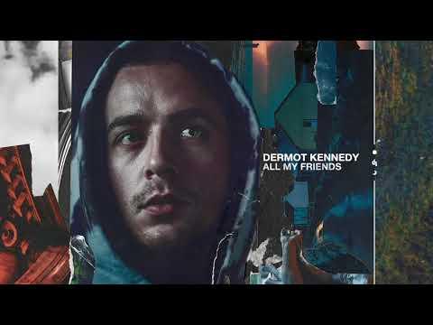 Dermot Kennedy All My Friends