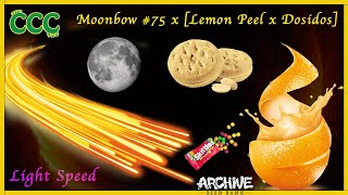 MOONBOW 75 X [ Lemon Peel x Dosidos ] | Light Speed by The Cannabis Connoisseur Connection 420