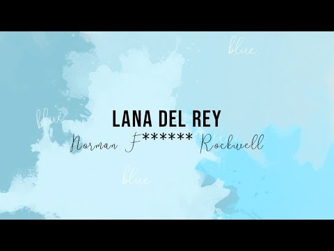 Lana Del Rey - Norman Fucking Rockwell (Lyrics Video)