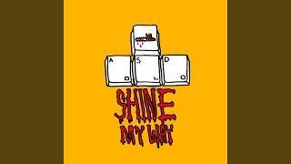 Shine My Way