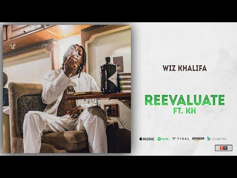 "Wiz Khalifa – ""Reevaluate"" Ft. KH"