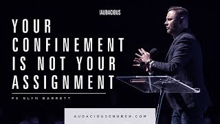 Glyn Barrett - Ephesians Chapter 1 - Your confinement is not your assignment - 3rd February 2019
