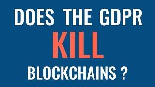 Will GDPR kill blockchains?
