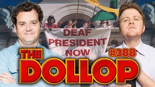 Deaf President Now | The Dollop