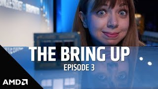 The Bring Up: Episode 3: 7nm