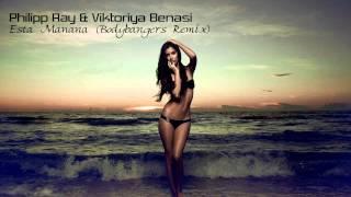 Philipp Ray & Viktoriya Benasi - Esta Manana (Bodybangers Remix) [HQ Audio]