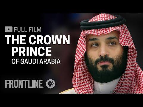 The Crown Prince of Saudi Arabia full film FRONTLINE