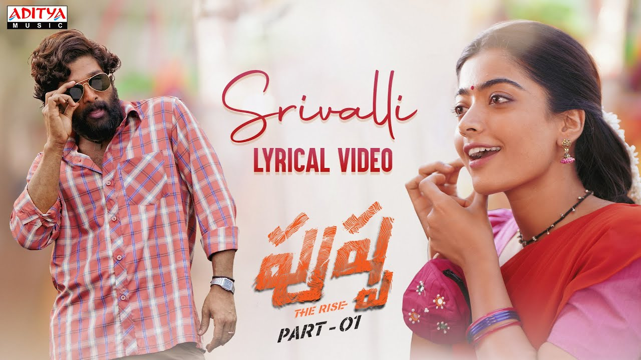 Srivalli Song  (Telugu) From Pushpa - The Rise