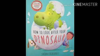 How to look after your dinosaur (read aloud stories)