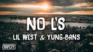 Lil West - No L's ft. Yung Bans (Lyrics)