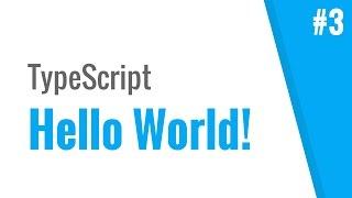 Hello World (TypeScript tutorial, #3)