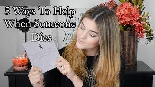 5 Ways To Help When Someone Dies   Little Miss Funeral