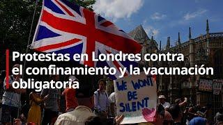 PROTESTAS EN LONDRES CONTRA EL CONFINAMIENTO Y LA VACUNACION  OBLIGATORIA