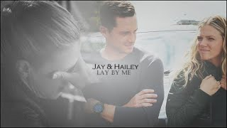 Jay & Hailey - Lay by me