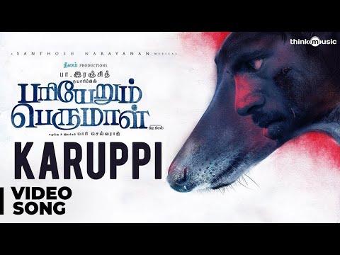 Download Pariyerum Perumal | Karuppi Video Song | Santhosh Narayanan | Kathir, Anandhi | Mari Selvaraj HD Mp4 3GP Video and MP3