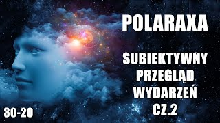 Polaraxa 30-20: Subiektywny Przegląd Wydarzeń cz.2