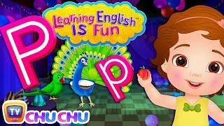 ChuChu TV Learning English Is Fun™   Alphabet P Song   Phonics & Words For Preschool Children