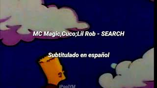 MC Magic;Cuco;Lil Rob   SEARCH (Subtitulado En Español)