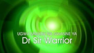 Dr Sir Warrior & His Oriental Brothers   UGWU MMADU NA NWANNE YA