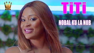 TITI Nobal ku lê nob (Video Officielle)