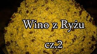 Wino Ryżowe cz.2
