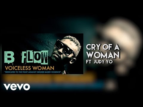 B Flow - Cry of a Woman (Audio) ft. Judy