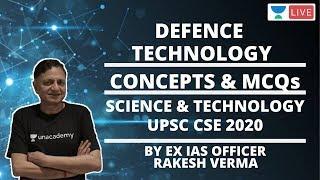 Defence Technology | Science & Technology | UPSC CSE 2020 | Rakesh Verma