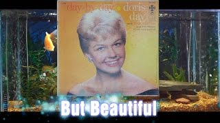 But Beautiful = Doris Day = Day By Day