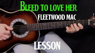 "how to play ""Bleed to Love Her"" by Fleetwood Mac - acoustic guitar lesson"