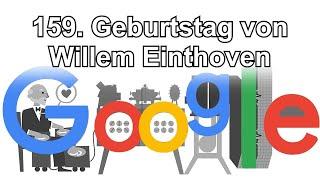 Willem Einthoven - Erfinder Des Elektrokardiogramms (EKG) - Google Doodle Am 21. Mai 2019