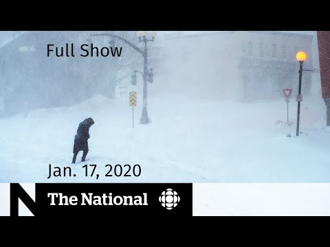 The National for Friday, Jan. 17 — Blizzard paralyzes parts of Newfoundland and Labrador