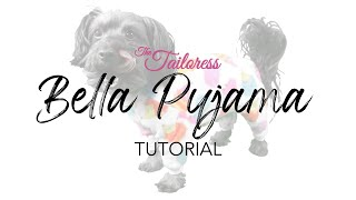 BELLA PYJAMA PDF Sewing Pattern Tutorial For Dogs - The Tailoress®