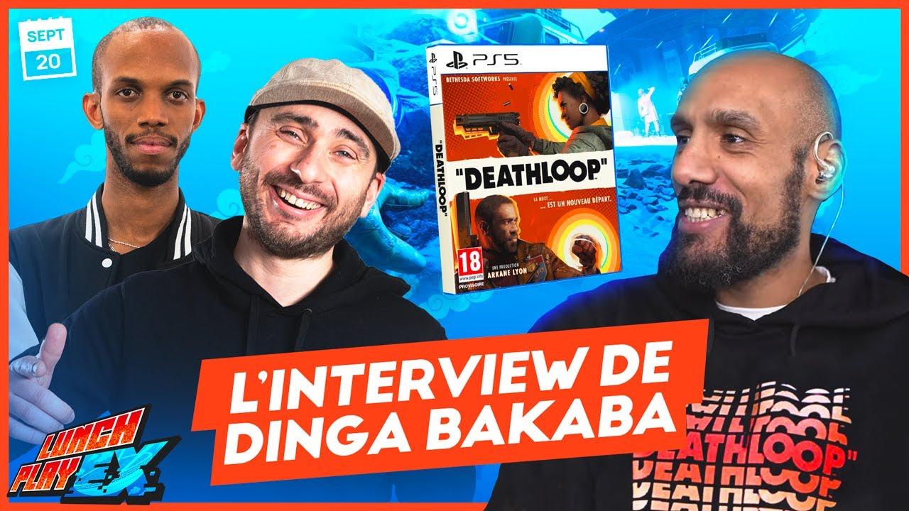 INTERVIEW de DINGA BAKABA le Game Director de DEATHLOOP ! | LE LUNCHPLAY EX #149