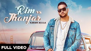 RIM vs JHANJAR - Karan Aujla (OFFICIAL VIDEO) Deep Jandu | Sukh Sanghera