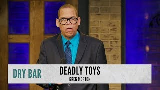 Toys That Would Kill You. Greg Morton