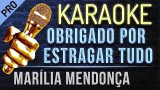 Obrigado Por Estragar Tudo Karaoke     Marília Mendonça