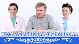 From an Atheist to Holiness. AllatRa TV