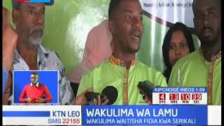 Wakulima wa Lamu waitisha fidia kutoka kwa serikali