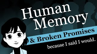 Broken Promises & Human Memory: How Forgetfulness Impacts Relationships